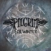 For Winter by Pilgrim