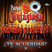 Te Acuerdas - Single by Banda La Contagiosa