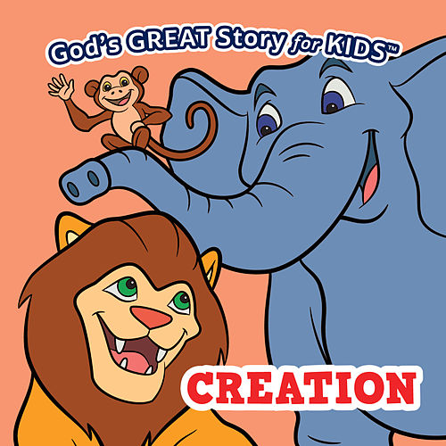 God's Great Story for Kids Creation by David Huntsinger