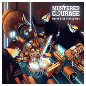 White Lies And Melodies by Mustered Courage
