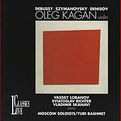 Debussy, Szymanovsky & Denisov: Oleg Kagan Edition, Vol. XXXIII by Oleg Kagan