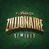 Zillionaire (Remixes) by Flo Rida