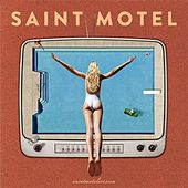 You Can Be You by Saint Motel
