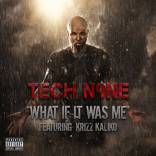 What If It Was Me by Tech N9ne