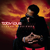 Llorar Lloviendo by Toby Love