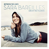 Between The Lines: Sara Bareilles Live At The Fillmore by Sara Bareilles