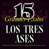 15 Grandes Éxitos by Los Tres As*s
