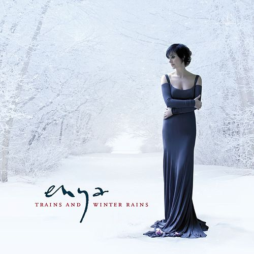 Trains And  Winter Rains by Enya
