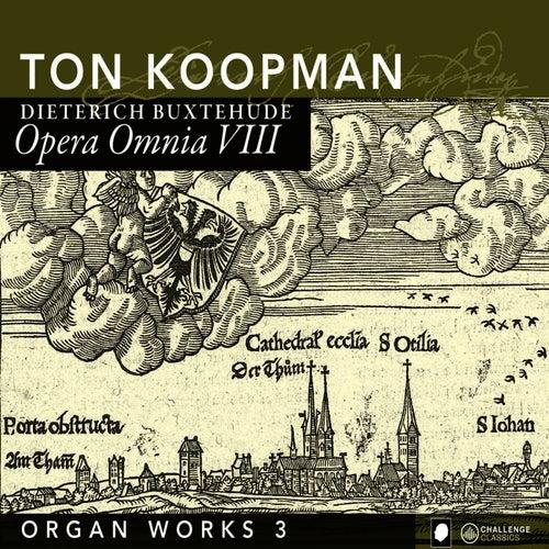 Buxtehude: Opera Omnia VIII - Organ Works III by Ton Koopman