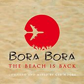 Bora Bora - The Beach Is Back by Divers