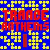 Trance Anthems 1 by Various Artists