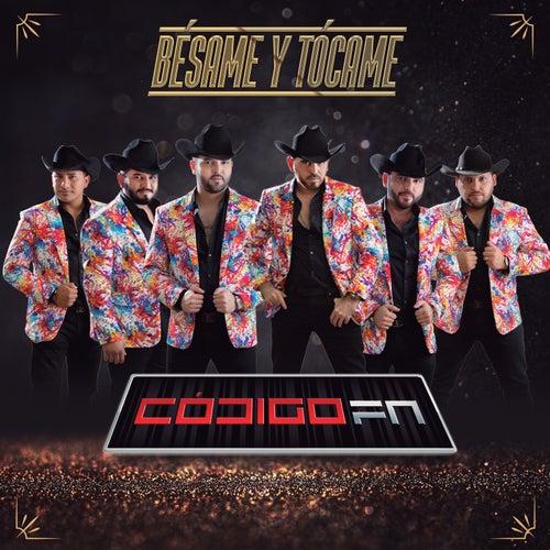 Bésame Y Tócame by Código FN