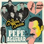 Amigos Nada Más by Los Ángeles azules