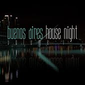 Buenos Aires House Night, Vol. 1 by Various Artists