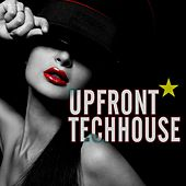 Upfront Techhouse by Various Artists