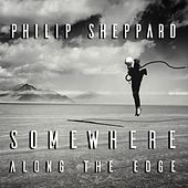 Somewhere Along The Edge by Philip Sheppard