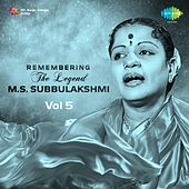 Remembering the Legend - M.S. Subbulakshmi, Vol. 5 by M. S. Subbulakshmi
