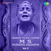 Tribute to the Legend - M.S. Subbulakshmi, Vol. 3 by Various Artists
