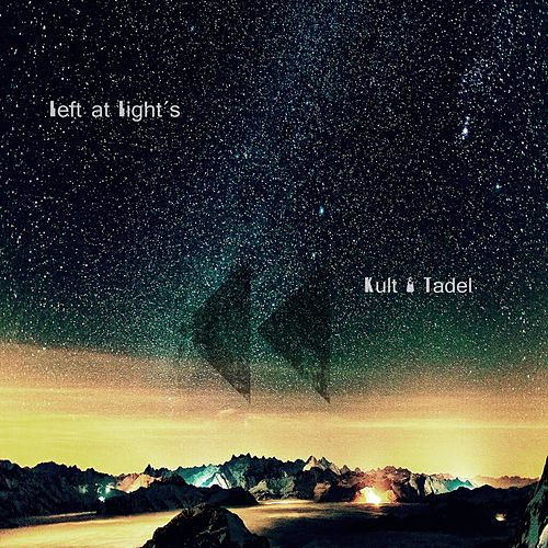 Left at Light's by Kult