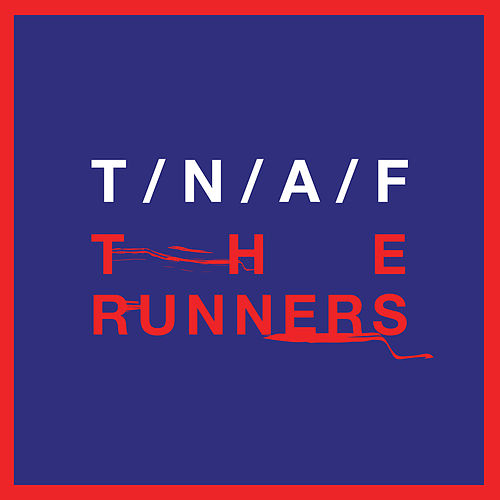 The Runners by The Naked And Famous