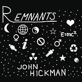 Remnants by John Hickman