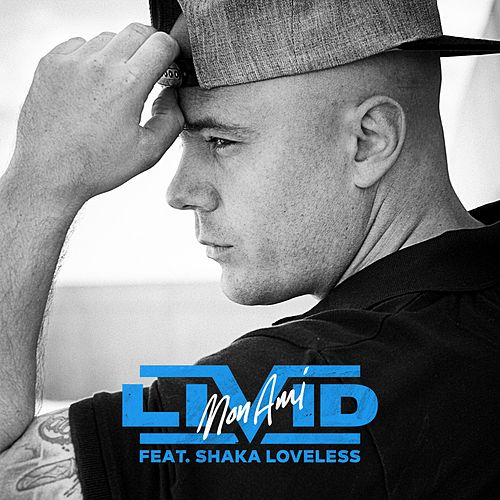 Mon Ami (feat. Shaka Loveless) by LIVID