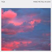 Make Me Fall In Love by Tiga