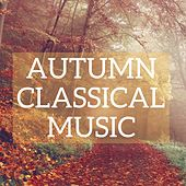Autumn Classical Music by Various Artists