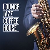Lounge Jazz Coffee House by Various Artists