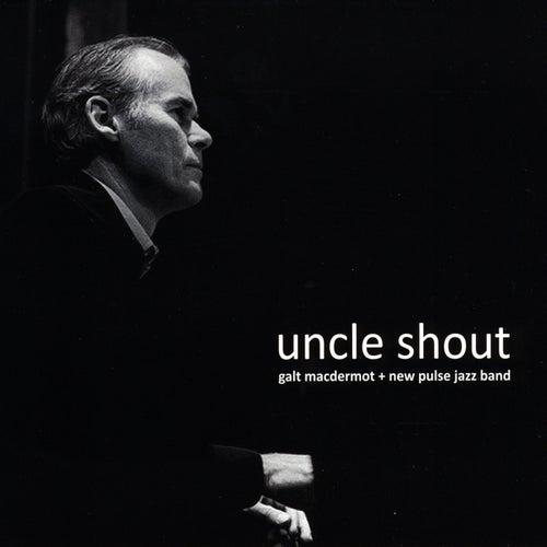 Uncle Shout by Galt MacDermot