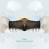 Breath And Burning by Phish