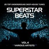 Superstar Beats (25 Top Underground Deep-House Tunes), Vol. 4 by Various Artists