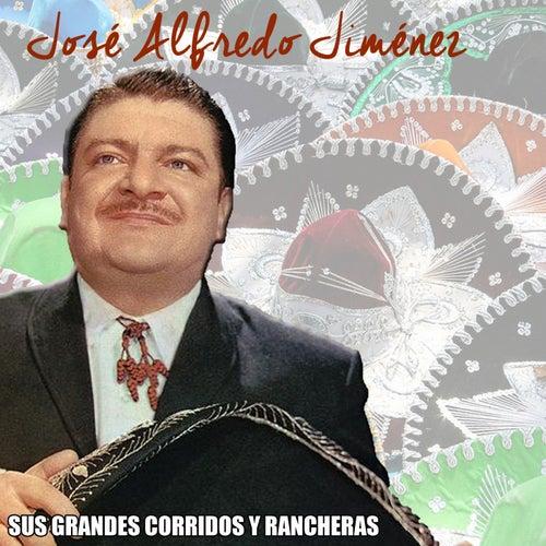 Sus Grandes Corridos y Rancheras by Jose Alfredo Jimenez
