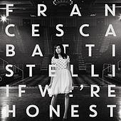 If We're Honest by Francesca Battistelli