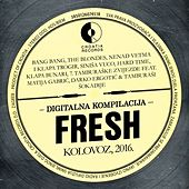 Fresh Kolovoz, 2016. by Various Artists