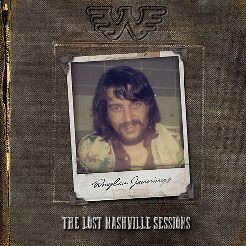 The Lost Nashville Sessions by Waylon Jennings