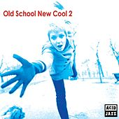 Old School New Cool 2 by Various Artists