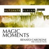 Ultimate Oldies: Magic Moments (Renato Carosone - The Collection) von Renato Carosone