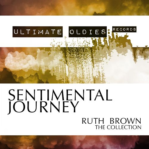 Ultimate Oldies: Sentimental Journey (Ruth Brown - The Collection) von Ruth Brown