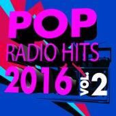 Pop Radio Hits 2016, Vol. 2 by Various Artists