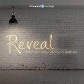 Reveal: New Songs from Vineyard Worship by Vineyard Worship