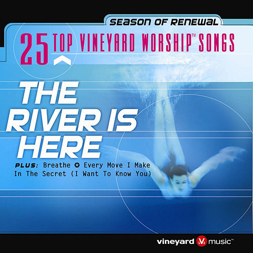 25 Top Vineyard Worship Songs (The River Is Here) by Vineyard Music (1)