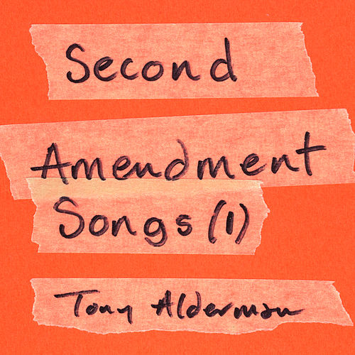 Second Amendment Songs, Vol. 1 by Tony Alderman