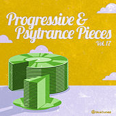Progressive & Psy Trance Pieces Vol.17 by Various Artists