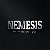 This Is Hip Hop by Nemesis