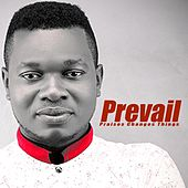 Praise Changes Things by Prevail