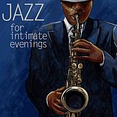 Jazz For Intimate Evenings by Various Artists