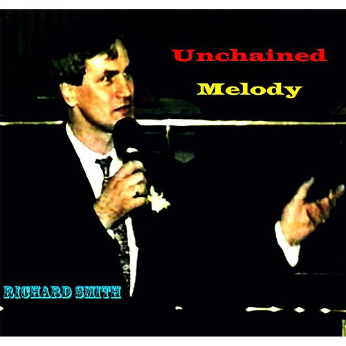 Unchained Melody by Richard Smith