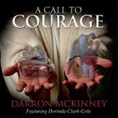 A Call to Courage (feat. Dorinda Clark-Cole) by Darron McKinney