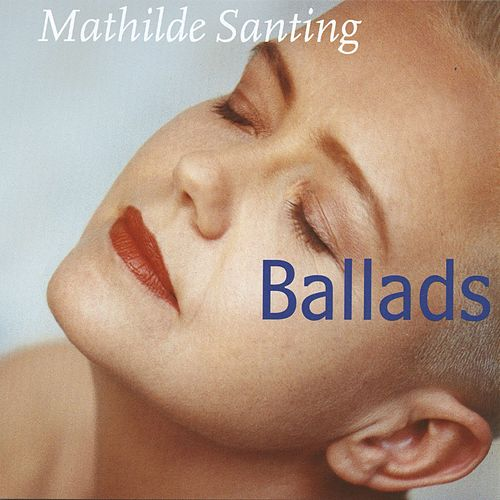 Ballads by Mathilde Santing